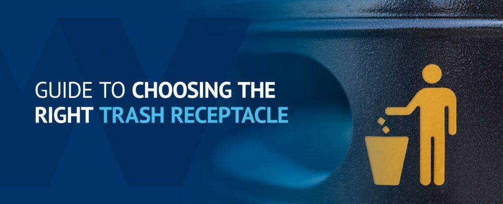 01-Guide-to-choosing-the-right-trash-receptacle