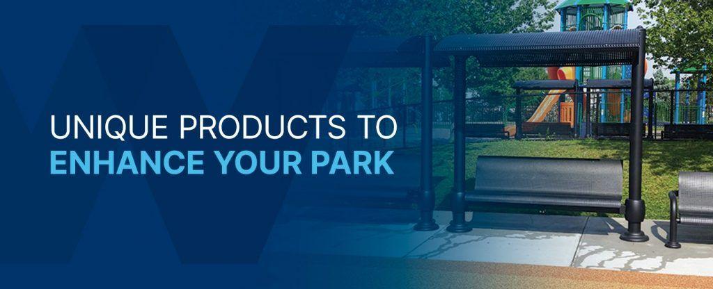 Unique products to enhance your park