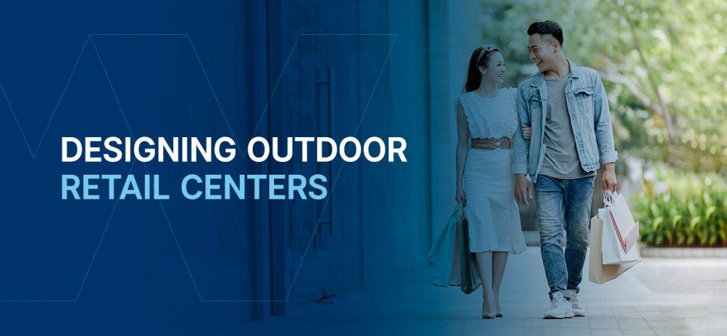 Designing outdoor retail centers