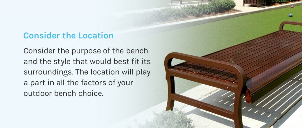 Consider the bench location.