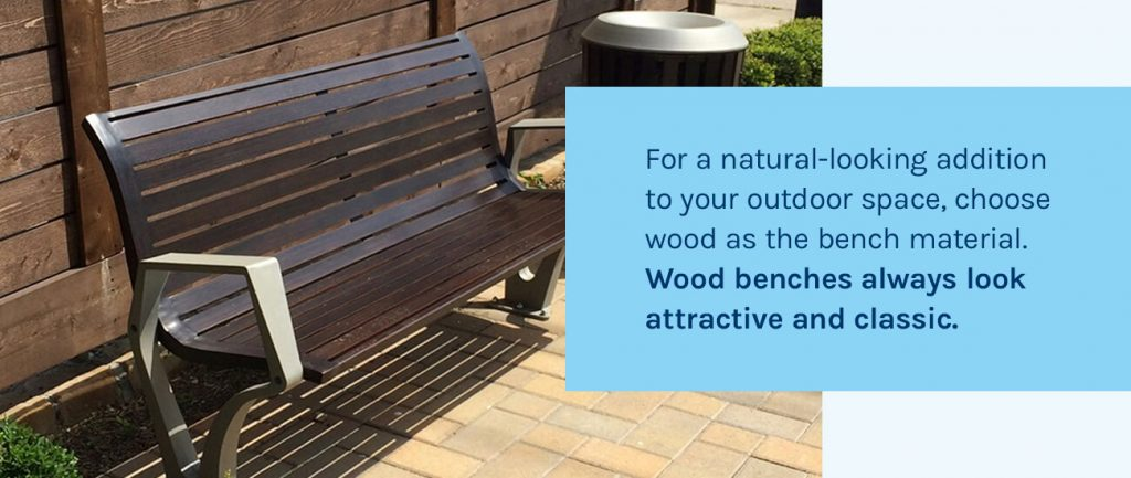 Wood benches always look attractive and classic.