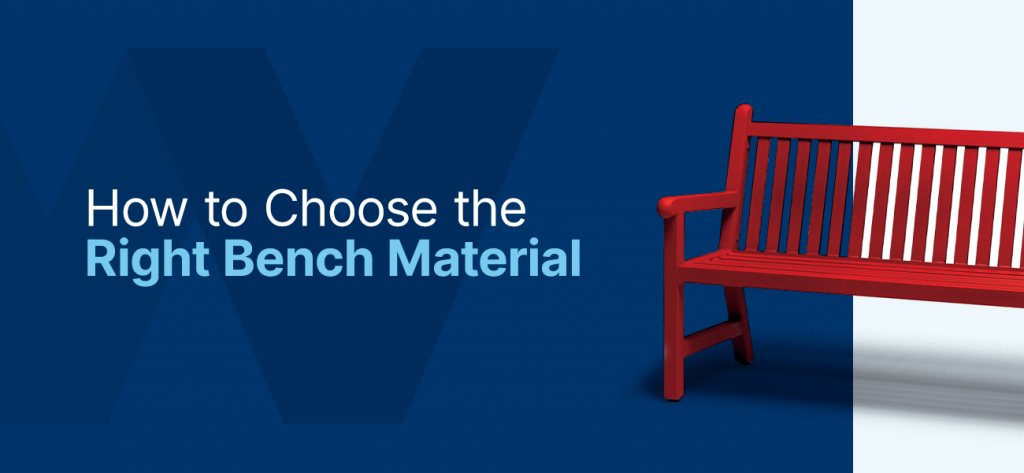 01-How-to-Choose-the-Right-Bench-Material