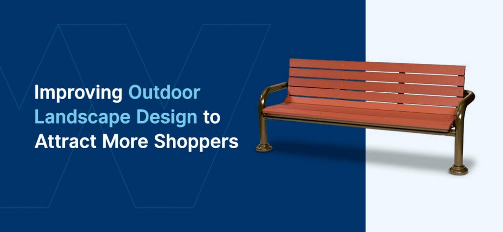01-Improving-outdoor-landscape-design-to-attract-more-shoppers-1